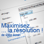 resolution ecran augmenter maximum