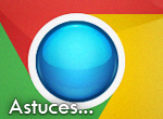 astuces google chrome